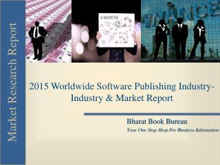 2015 Worldwide Software Publishing Industry-Industry & Marke