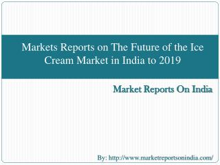 Markets Reports on The Future of the Ice Cream Market in Ind
