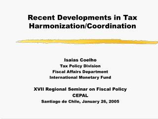 Recent Developments in Tax Harmonization