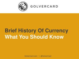 A Brief History of World Currency