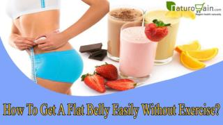 How To Get A Flat Belly Easily Without Exercise?