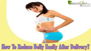 How To Reduce Belly Easily After Delivery?