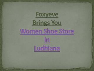 Women footwear store in Ludhiana - Foxyeve