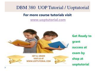 DBM 380  UOP Tutorial / Uoptutorial