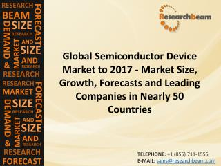 Global Semiconductor Device Market to 2017
