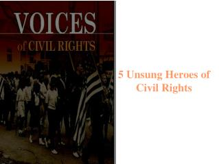 5 Unsung Heroes of Civil Rights