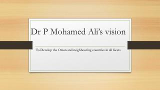 Dr P Mohamed Ali's vision development in all facets