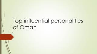 Top influential personalities of Oman