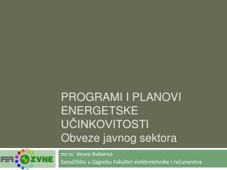 PROGRAMI I PLANOVI ENERGETSKE UCINKOVITOSTI Obveze javnog sektora