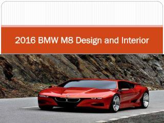 2016 BMW M8 Design and Interior