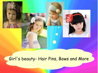 Girl's beauty- Hair Pins, Bows and More