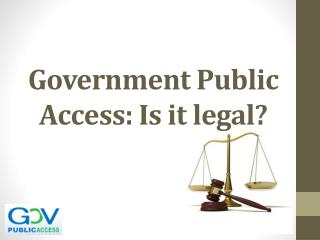 Government Public Access: Is it legal?