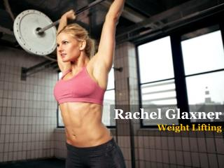 Rachel Glaxner_Weight Lifting