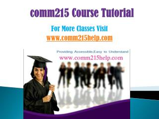 COMM 215 COURSES/ comm215helpdotcom