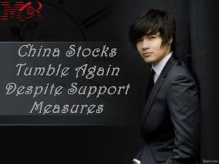 China Stocks Tumble Again Despite Support Measures