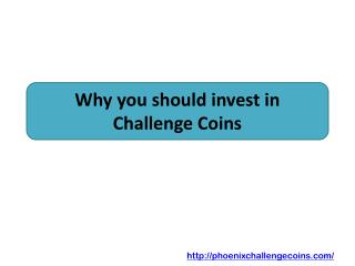 Why you should invest in Challenge Coins