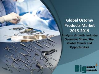 Global Ostomy Products Market 2015-2019
