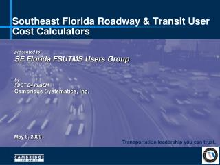 Southeast Florida Roadway  Transit User Cost Calculators
