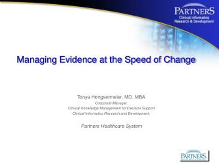 Managing Evidence at the Speed of Change