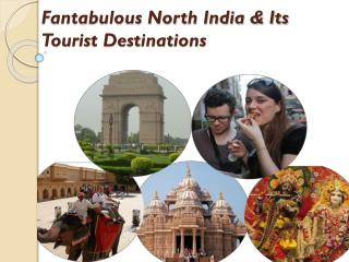 Fantabulous North India Tourist Destinations