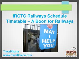 IRCTC Railways Schedule Timetable � A Boon for Railways