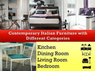 Contemporary Italian Furniture with Different Categories