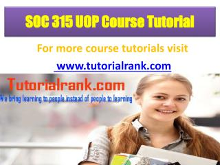 SOC 315(UOP) UOP Course Tutorial/TutorialRank