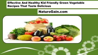 Effective And Healthy Kid Friendly Green Vegetable Recipes T