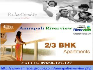 Amrapali Riverview Flats @ 09650-127-127