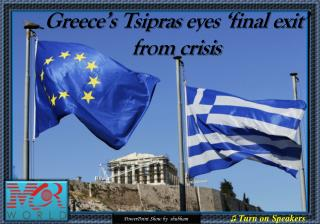 Greece's Tsipras eyes 'final exit' from crisis