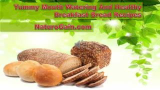Yummy Mouth Watering And Healthy Breakfast Bread Recipes