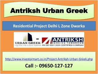 Antriksh Urban Greek Project @ 09650127127