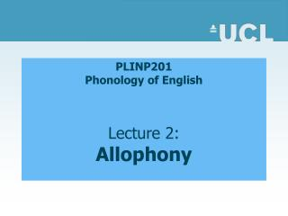 PLINP201  Phonology of English   Lecture 2: Allophony