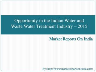 Opportunity in the Indian Water and Waste Water Treatment In