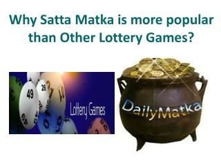 Why Satta Matka is more popular than Other Lottery Games?
