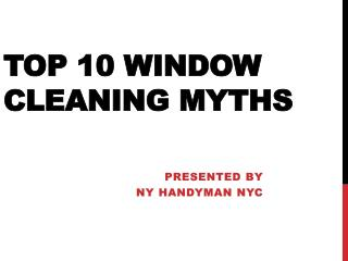 Top 10 Window Cleaning Myths