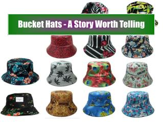 Bucket Hats - A Story Worth Telling
