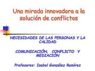 Una mirada innovadora a la soluci n de conflictos