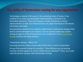 The utility of Penetration testing for any organization