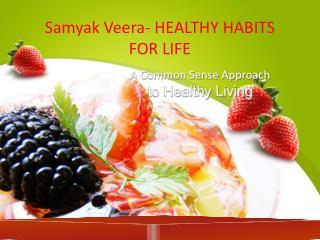 Samyak Veera- Healthy Habbits