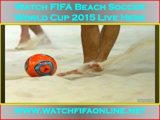 Live FIFA Beach Soccer World Cup 2015 Video Stream