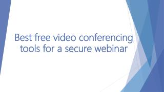 Best free video conferencing tools for a secure webinar