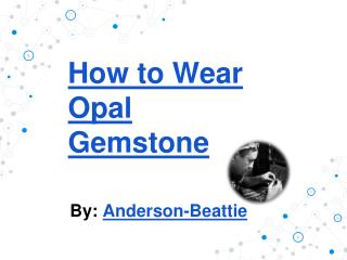 How to Wear Opal Gemstone