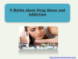 5 Myths about Drug Abuse and Addiction