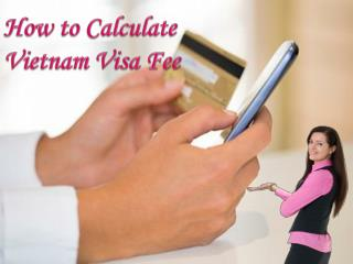 How to Calculate Vietnam Visa Fee