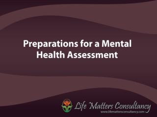 Preparations for a Mental Health Assessment