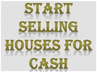 Start Selling Houses For Cash