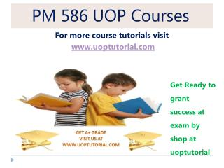 PM 586 UOP Courses / uoptutorial