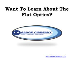 Want To Learn About The Flat Optics?