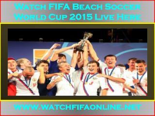 Live 2015 FIFA Beach Soccer World Cup Telecast